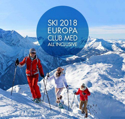 ★ Ski Europa 2018 nos Villages Club Med