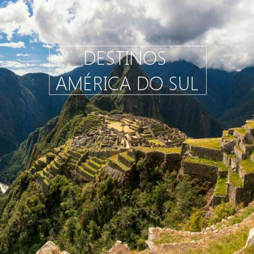 ★ América do Sul – Uma seleção com os  melhores Destinos!