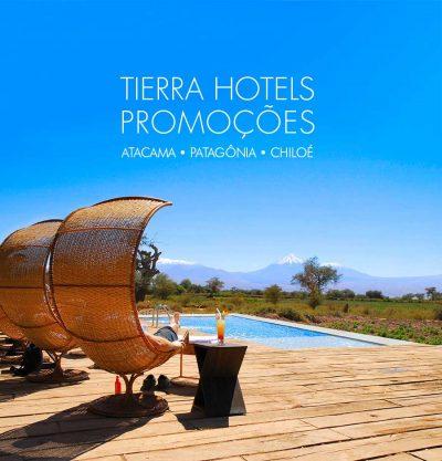 ★ Promoções – Tierra Hotels – Atacama, Patagônia e Chiloé