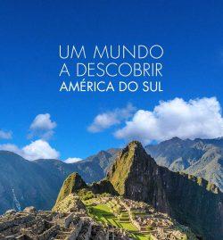 ★ América do Sul – Os Melhores Destinos!