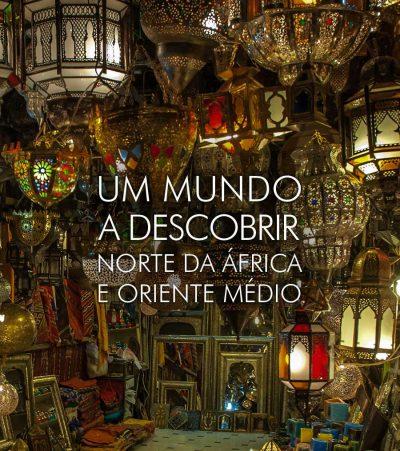 ★ Norte da África e Oriente Médio – Um mundo a descobrir – Viaje mais!