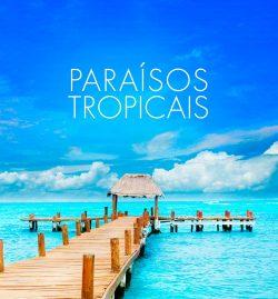 ★ Paraísos Tropicais – Tahiti, Ilhas do Índico, Caribe, México, Colômbia – Pague em 6x sem juros!