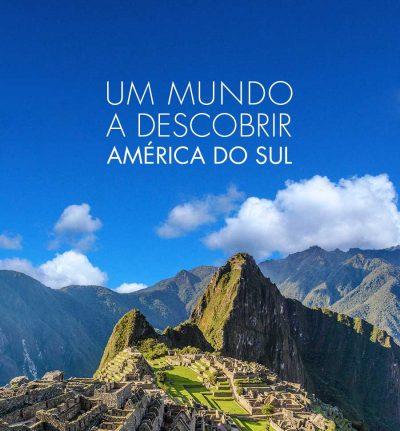 ★ América do Sul – Promoções para você conhecer os Melhores Destinos! – Pagamento em 6x sem juros!