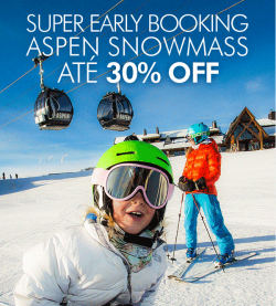 ★ Ski América do Norte – Super Early Booking Aspen / Snowmass – Ski Lift incluso e descontos de até 30%!!!