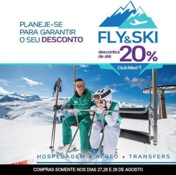 Até 20% OFF – Club Med Fly & Ski – 8x sem juros – nos dias 27, 28 e 29 de Agosto.