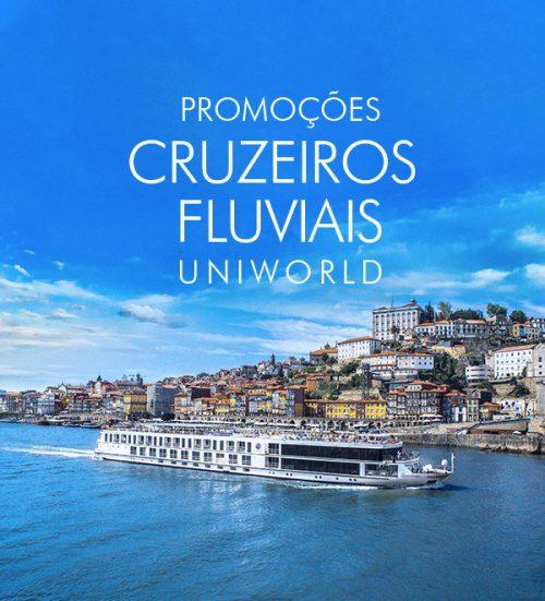 ★ Cruzeiros Fluviais Uniworld – Os melhores roteiros em até 6x sem juros!