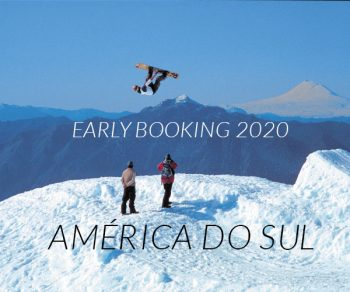 ★ SKI EARLY BOOKING 2020 – AMÉRICA DO SUL!!!
